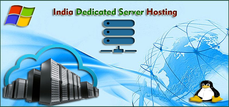 Indian Dedicated Servers Hosting Offer High Performance for Your Most Intensive Work load