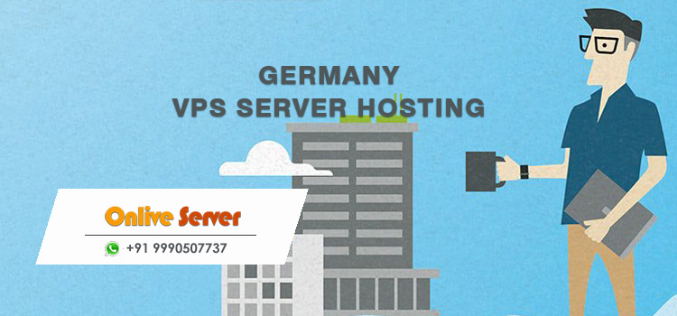Germany VPS Hosting Best Suitable for Business Development – Onlive Server