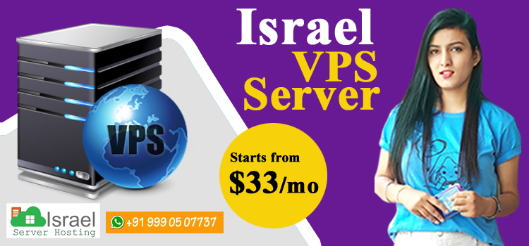 Why and When to Use Israel VPS Hosting Solutions?